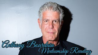 Anthony Bourdain Psychic/Mediumship Reading