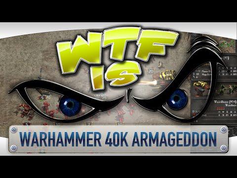 ► WTF Is... - Warhammer 40,000: Armageddon ?