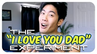 "The ""I Love You Dad"" Experiment"