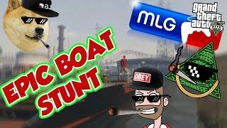 AMAZING BOAT STUNT | MLG EDITION | GTA V Online| pabloskyto13