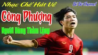 Nhạc Chế | Hát Về Công Phượng - Người Hùng Thầm Lặng Của Đội Tuyển Việt Nam | AFC Asian Cup 2019
