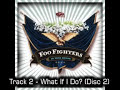 What If I Do - Foo Fighters