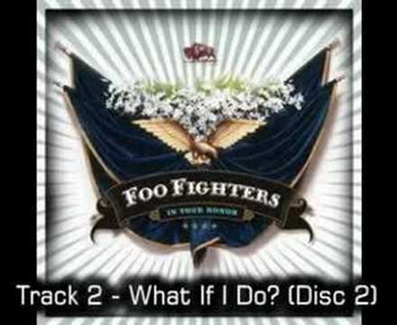 Foo Fighters - What If I Do
