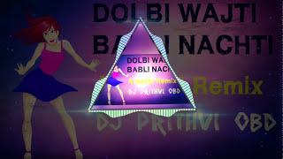 Dolbi Wajti Babli Nachti   Official Remix   Dj Prithvi Obd 3.95 MB