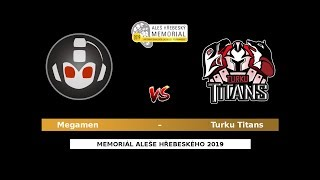 47 - QF2: Megamen – Turku Titans