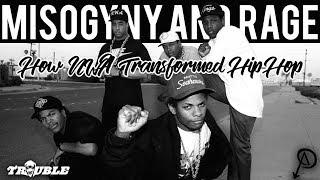MISOGYNY AND RAGE How NWA Transformed Hip-Hop