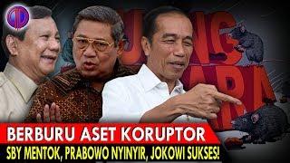 Berburu Aset K0ruptor: SBY Mentok, Prabowo Ny!ny!r, Jokowi Sukses!