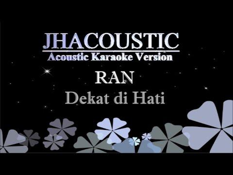 download lagu Ran - Dekat di Hati (Acoustic Karaoke Version) gratis
