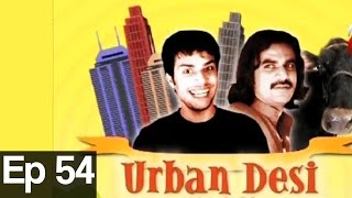 Urban Desi Episode 54