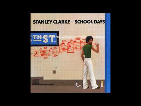 Stanley Clarke - School Days HQ