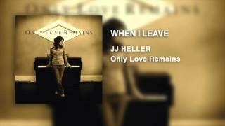 Watch Jj Heller When I Leave video