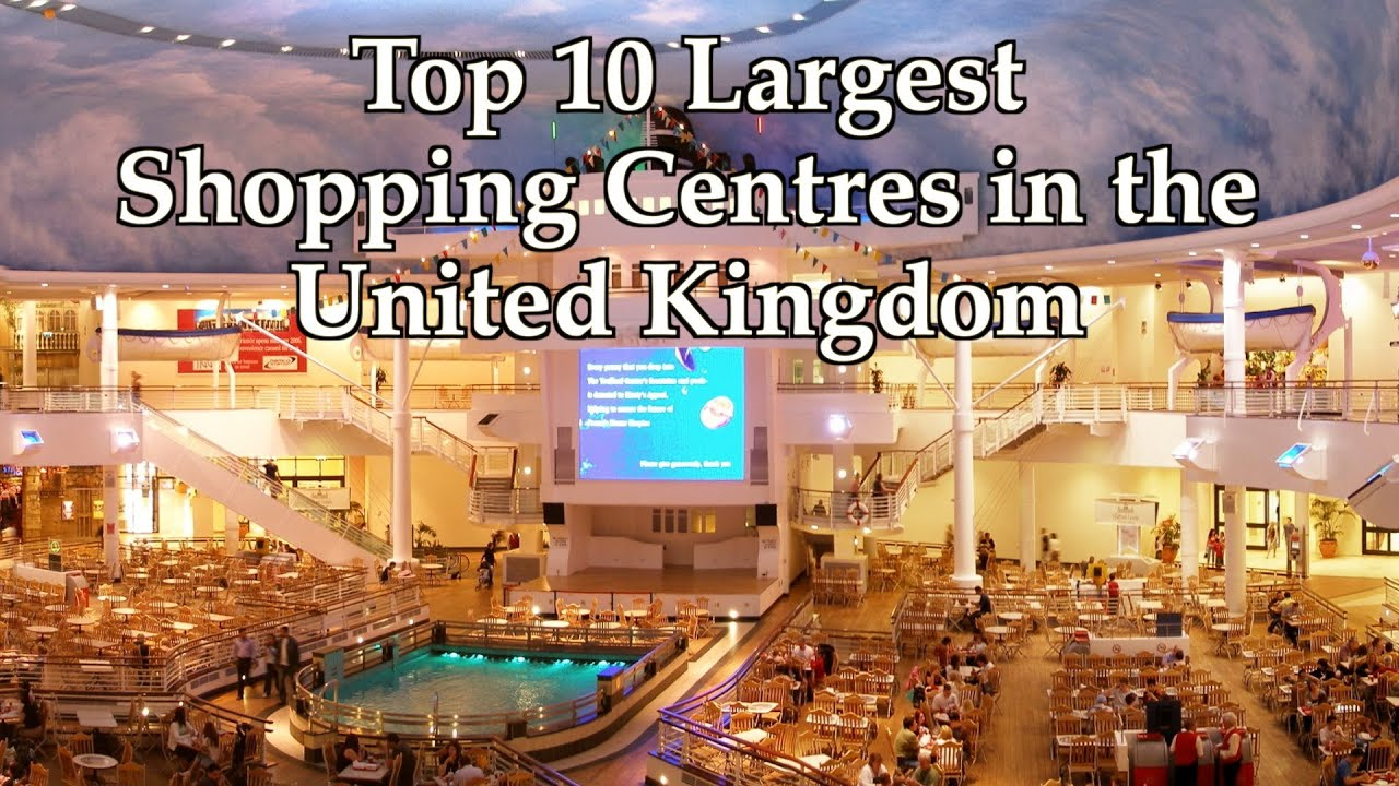 Top 10 largest shopping centres in the united kingdom for Top ten boutiques