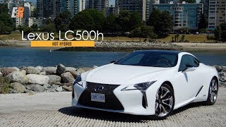 2018 Lexus LC500 / LC500H Review - H Stands for HOT