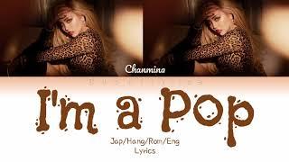 CHANMINA (ちゃんみな) 'I'm a Pop' (JPN/Hang/Rom/Eng LYRICS)