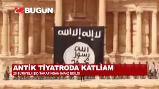 IŞİD ANTİK TİYATRODA KATLİAM YAPTI