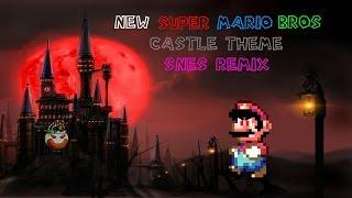 New Super Mario Bros - Castle Theme (Super Nintendo SNES Remix)