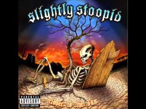Slightly Stoopid - Bandolero