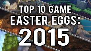 My Top 10 Video Game Easter Eggs and Secrets of 2015