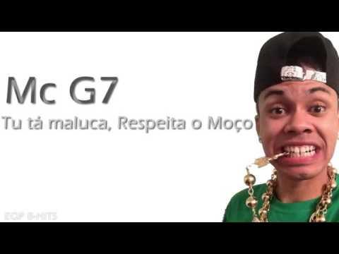MC G7   Tu Tá Maluca, Respeita o Moço  (LANÇAMENTO 2013)