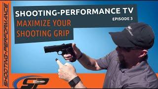 Shooting-Performance T.V.: Maximize Your Shooting Grip - 5x5 Handgun Series