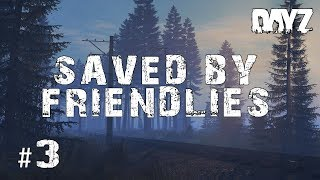 WE WERE SAVED! | .63 Adventures #3 | DayZ Standalone