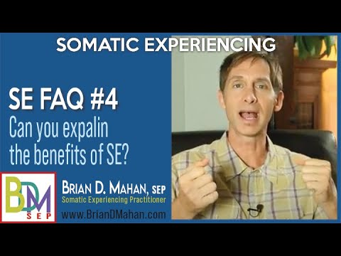 Somatic Experiencing FAQ #4 - What are the Benefits of Somatic Experie