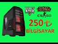 250 TL'ye Bilgisayar Toplama | GTA5-LOL-CSGO