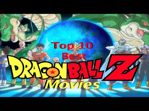 Top 10 BEST DRAGON BALL Z Movies streaming vf