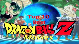 Top 10 BEST DRAGON BALL Z Movies