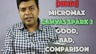 [Hindi] Micromax Canvas Spark 3 Review, Good and Bad, Should You Consider It?