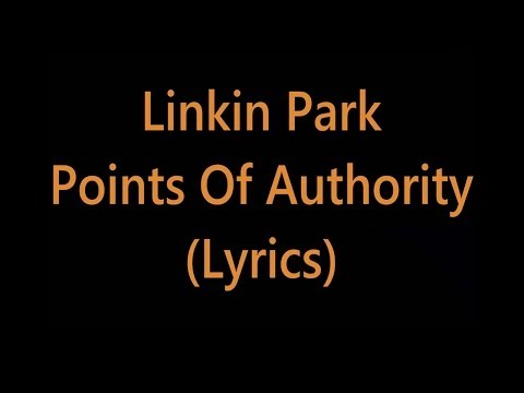 Linkin Park - Points Of Authority (Lyrics)
