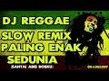 DJ SLOW REGGAE SKA INDONESIA REMIX TERBARU 2018 ENAK SEDUNIA NGGAK KALAH SAMA SKA 86 UYE TONE