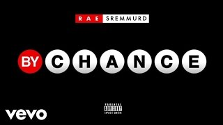 Rae Sremmurd By Chance