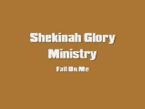 Shekinah Glory - Fall On Me
