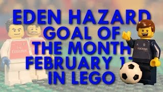 Eden Hazard - Goal of the Month in Lego - February 17