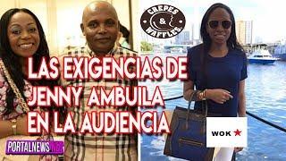 LAS EXIGENCIAS DE JENNY AMBUILA EN LOS JUZGADOS