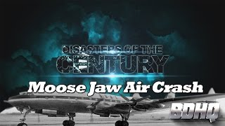 Moose Jaw Air Plane - Disasters of the Century