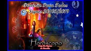 PREVISÃO PARA TODOS OS SIGNOS 20 05 2019