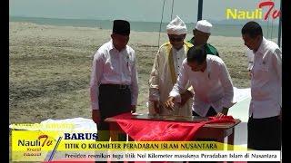 Sah! diresmikan Presiden Jokowi, Barus menjadi titik nol masuknya islam ke Nusantara