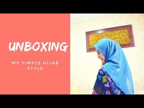 MY SIMPLE HIJAB STYLE + UNBOXING - YouTube