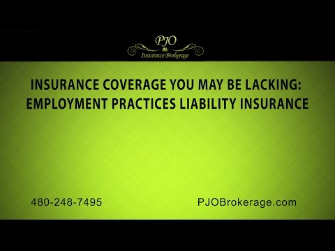 You May Be Lacking, Employment Practices Liability Insurance | PJO Insurance Brokerage