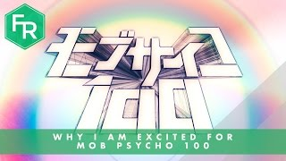 Mob Psycho 100 | Why I'm Excited | First Reaction