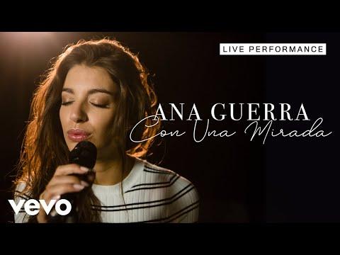 Ana Guerra - Con Una Mirada - Live Performance | Vevo