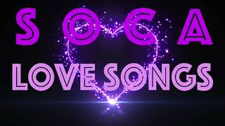 SOCA LOVE SONGS -  SLOW WINE WITH THE ONE YOU LOVE