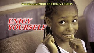 ENJOY YOURSELF (Mind Of Freeky Comedy) 2019 latest comedy