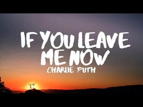 Charlie Puth - If You Leave Me Now (Lyrics) feat. Boyz II Men MP3