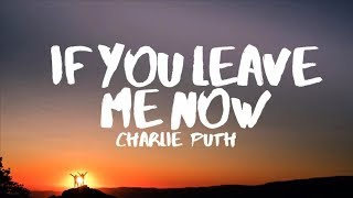 Charlie Puth - If You Leave Me Now (Lyrics) feat. Boyz II Men