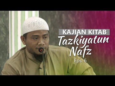 Kajian Rutin: Kitab Tazkiyatun Nafs 6 - Ustadz Amir As-Soronjy