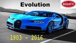 Bugatti Evolution | (1903 - 2016)
