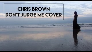 Chris Brown - Don't Judge Me (Cover) Girl Version vChenay